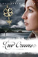 Two Crosses: A Novel (Secrets of the Cross Trilogy Book 1)