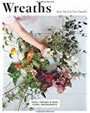 Wreaths: Fresh, Foraged & Dried Floral Arrangements