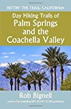 Day Hiking Trails of Palm Springs and the Coachella Valley