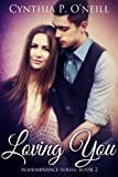 Loving You: Prophecy Fulfillment, Paranormal Historical Psychic Revolutionary Romance thru time (Remembrance Series #2)