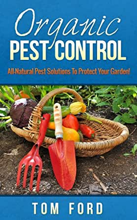 Organic Pest Control All Natural Pest Solutions To