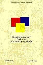 Imagery Every Day: Poetry for Contemporary Minds (Bright Dreams Journal Book 2)