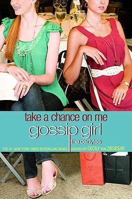 Gossip Girl, The Carlyles #3: Take a Chance on Me