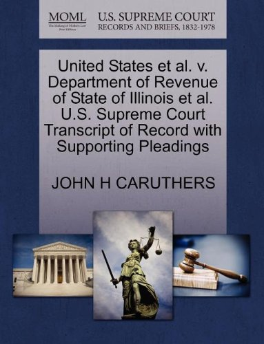 United States Et Al  V  Department Of Revenue Of State Of Illinois Et Al  U S  Supreme Court Transcript Of Record With Supporting Pleadings