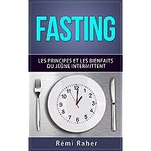 FASTING : les principes et les bienfaits du jeûne intermittent (French Edition)