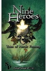 Nine Heroes: Tales of heroic Fantasy Paperback