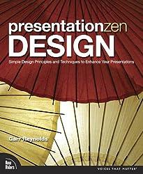 Presentation Zen Design: Simple Design Principles and Techniques to Enhance Your Presentations