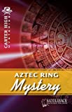 Aztec Ring Mystery, Eleanor Robins, 1616515619
