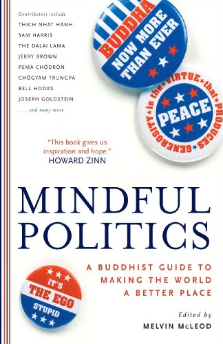 (Mindful Politics: A Buddhist Guide to Making the World a Better Place)