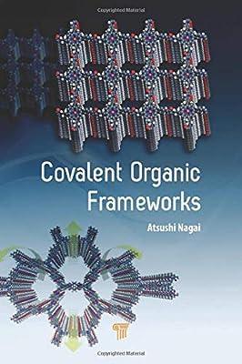 Covalent Organic Frameworks Nagai Atsushi 9789814800877 Amazon Com Books