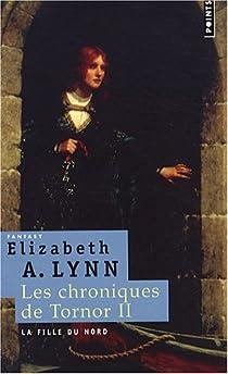 Chroniques de Tornor (Les) 2 : La fille du nord par Lynn