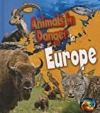 Animals in Danger in Europe, Richard Spilsbury, 1432976753