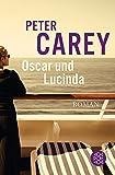 Oscar und Lucinda: Roman