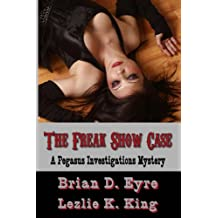 The Freak Show Case (The Pegasus Investigations Mysteries Book 1)