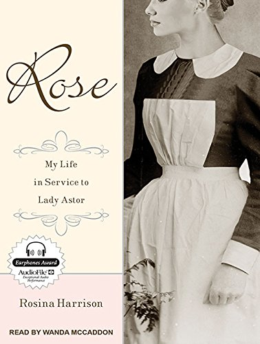 Read Online Rose: My Life in Service to Lady Astor pdf epub