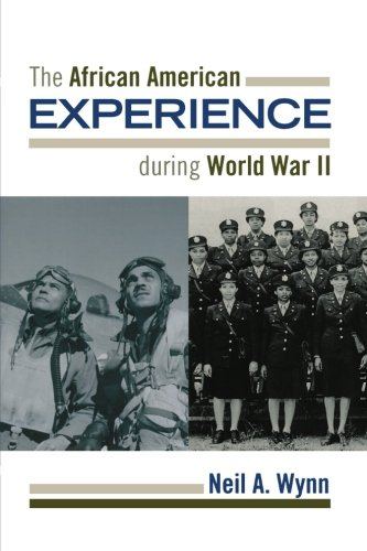 Search : The African American Experience during World War II (The African American History Series)