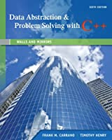 Data Abstraction & Problem Solving with C++, 6th Edition