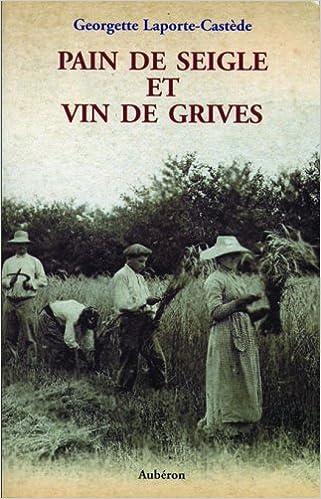 Livre gratuits en ligne Pain de seigle et Vin de grives pdf, epub
