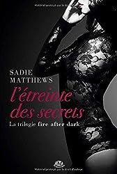 Fire after dark, Tome 2 : L'étreinte des secrets