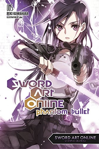 Sword Art Online 5: Phantom Bullet - light novel