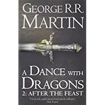 A Dance with Dragons: After the Feast. George R.R. Martin