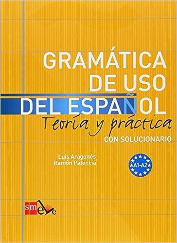 Aragonés luis, palencia ramón. Gramática de uso del español.