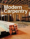 img - for Modern Carpentry 12th , Tex edition by Wagner, Willis H., Smith, Howard Bud, Huth, Mark W (2015) Hardcover book / textbook / text book