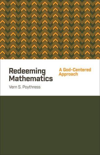 Redeeming Mathematics: A God-Centered Approach