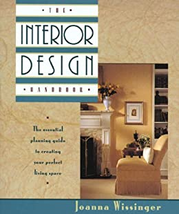 The Interior Design Handbook Essential Planning Guide To Creating Your Perfect Living Space By