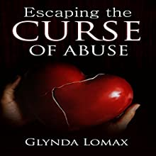 Escaping the Curse of Abuse Audiobook by Glynda Lomax Narrated by Harriet Seed