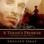 A Texan's Promise: The Heart of a Hero Series, Book 1 | Shelley Gray