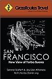 Grass Routes Travel Guide San Francisco, Serena Bartlett, 0979146224