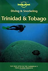 Trinidad and Tobago (Lonely Planet Diving and Snorkeling Guides)