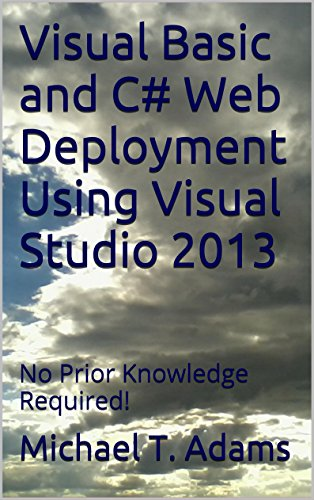 Visual Basic and C# Web Deployment Using Visual Studio 2013: No Prior Knowledge Required! (Howy's Howto) Pdf