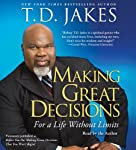Making Great Decisions: For a Life Without Limits | T. D. Jakes