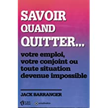 Savoir quand quitter..
