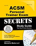 Secrets of the ACSM Personal Trainer Exam Study Guide: ACSM Test Review for the American College of Sports Medicine Personal Trainer Exam