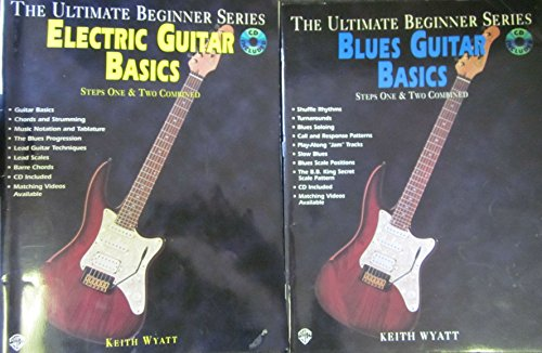 The Ultimate Beginner Series ELECTRIC GUITAR BASICS Steps One & Two Combined by Keith Wyatt (with CD); The Ultimate Beginner Series BLUES GUITAR BASICS Steps One & Two Combined by Keith Wyatt (NO CD) Paperbacks