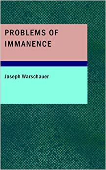 Book Problems of Immanence: Studies Critical and Constructive