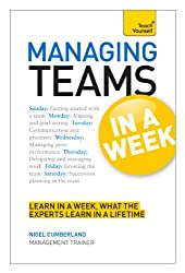 Managing Teams in a Week (Teach Yourself in a Week)