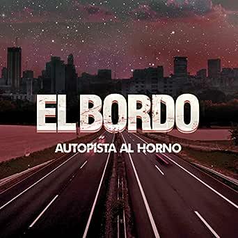 Autopista al Horno - Single de El Bordo en Amazon Music - Amazon.es