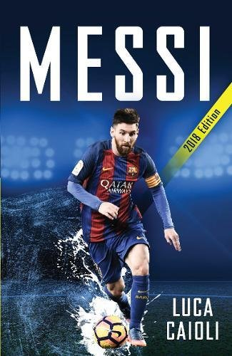 Messi 2018 Updated Edition: More Than a Superstar