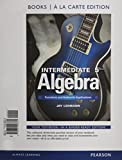 Intermediate Algebra : Functions and Authentic Applications, Books a la Carte Edition Plus NEW MyMathLab with Pearson EText -- Access Card Package, Lehmann, Jay, 0321979451