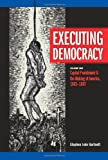 Executing Democracy, Stephen J. Hartnett, 0870138693