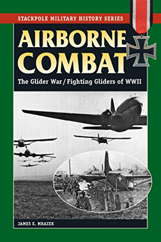 (Airborne Combat: The Glider War/Fighting Gliders of WWII (Stackpole Military History)