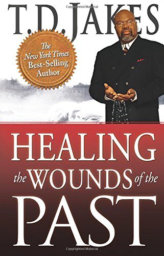 Healing Wounds Past T Jakes