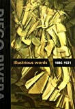 Diego Rivera: Illustrious Words 1886-1921, Volume I, Juan Coronel Rivera, Roberto Pliego, Magdalena Zavala, 8493612332