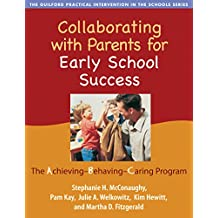 Collaborating with Parents for Early School Success: The Achieving-Behaving-Caring Program (The Guilford Practical...