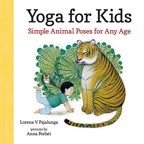 (Yoga for Kids: Simple Animal Poses for Any Age)