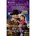 Branded by the Sheriff Audiobook by Delores Fossen Narrated by Katharine Louis